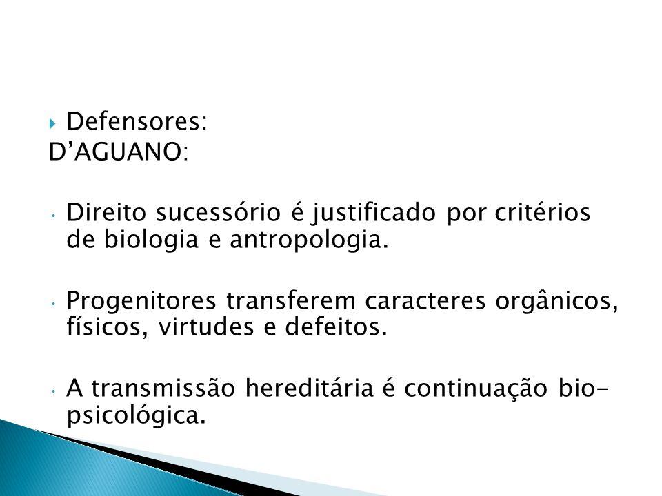 Defensores: DAGUANO: Direito sucessório é justificado por critérios de biologia e antropologia.