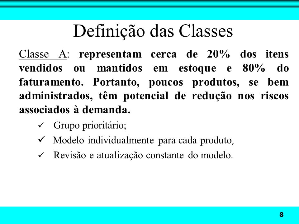 9 Classe B: representam cerca de 30% dos itens vendidos ou mantidos em estoque e 15% do faturamento.