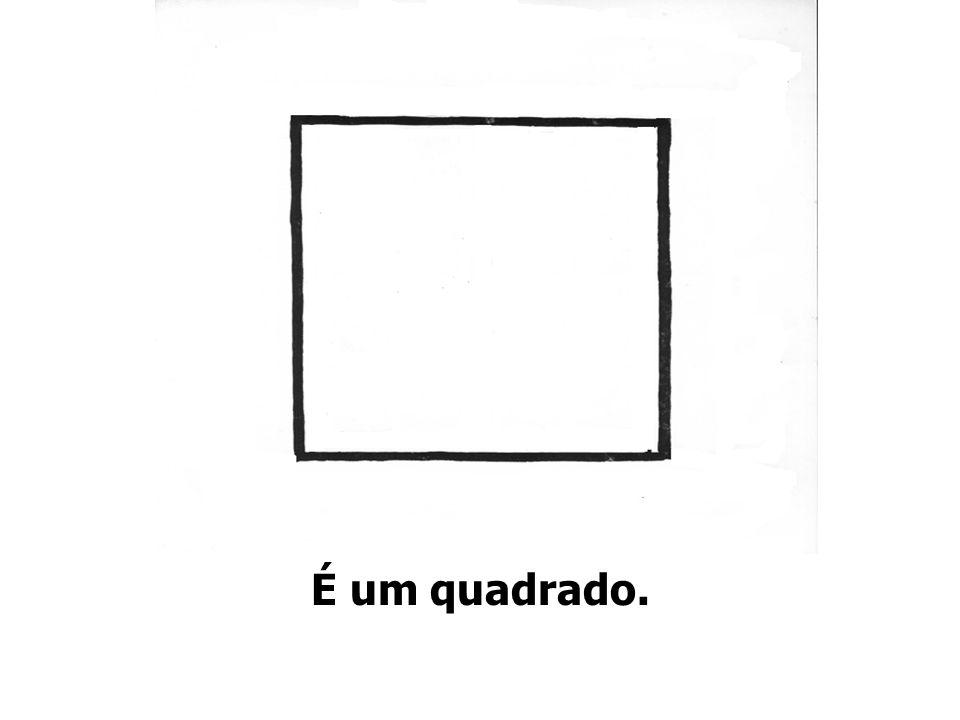 É um quadrado.