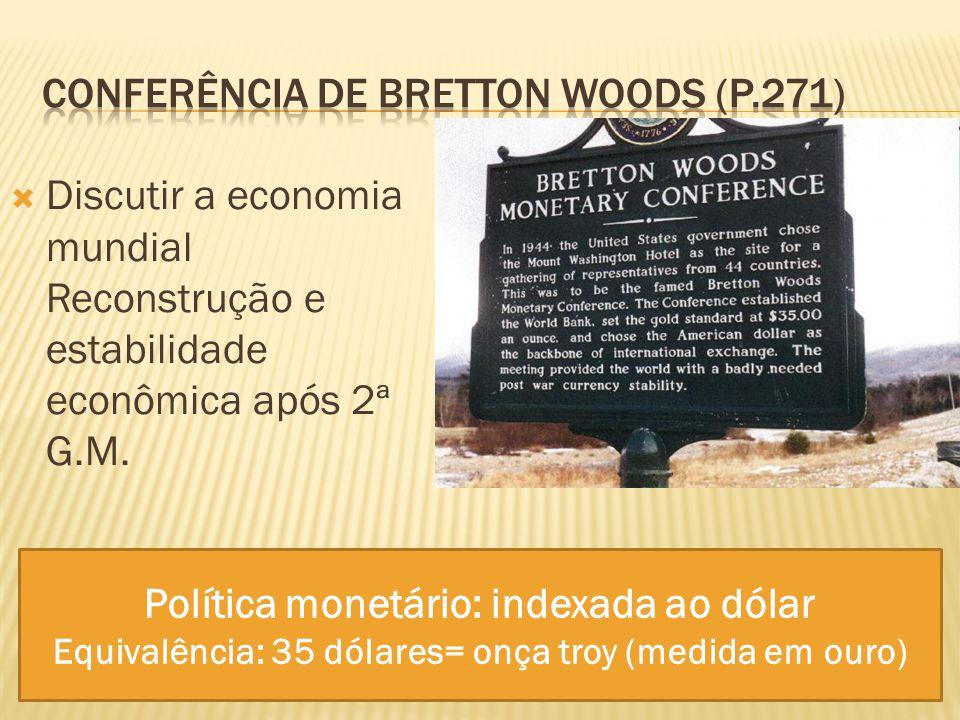 Discutir a economia mundial Reconstrução e estabilidade econômica após 2ª G.M.
