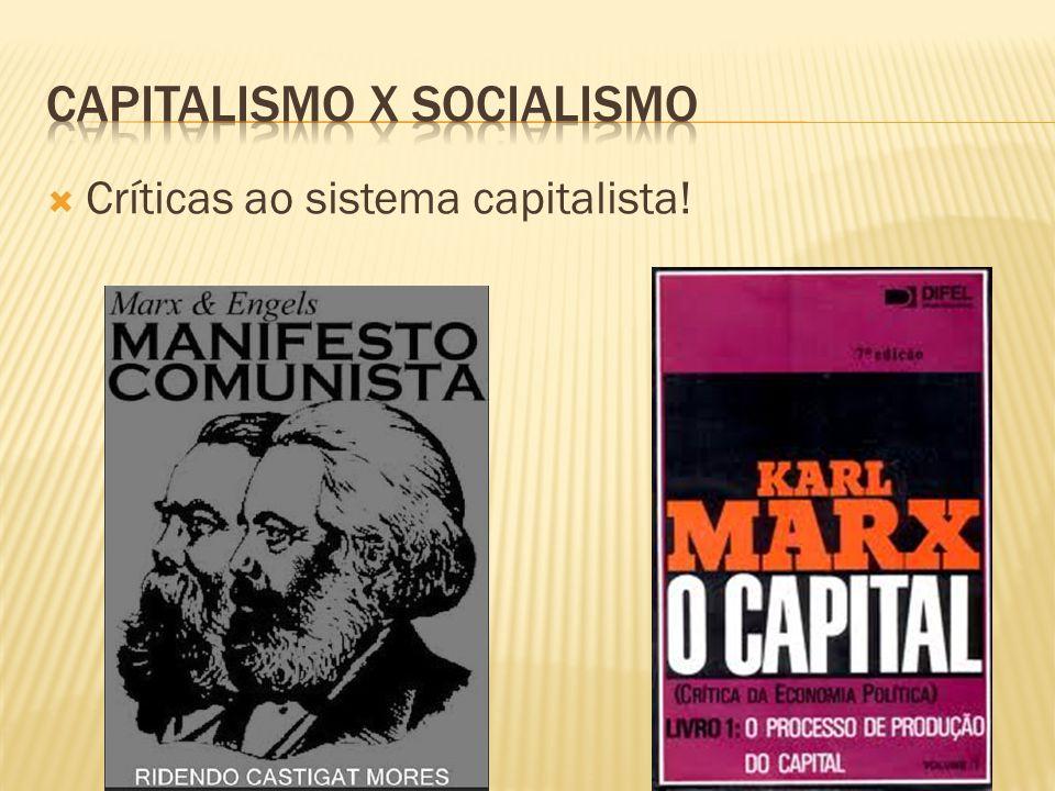 Críticas ao sistema capitalista!