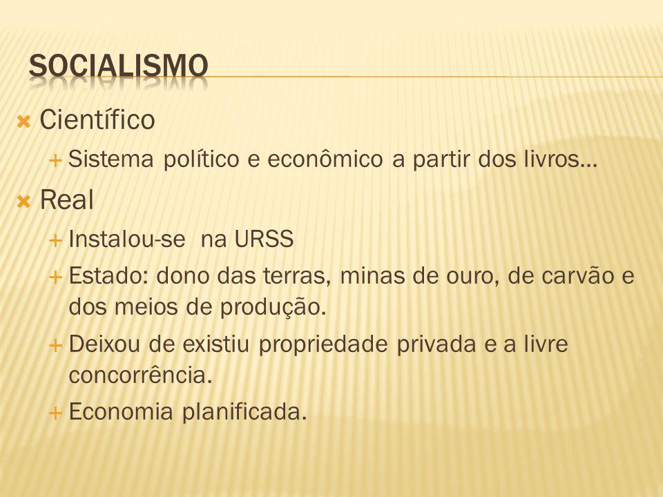 Científico Sistema político e econômico a partir dos livros... Real Instalou-se na URSS Estado: dono das terras, minas de ouro, de carvão e dos meios