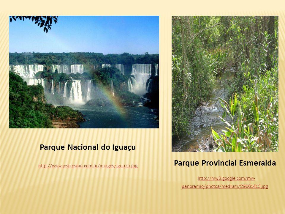 Parque Nacional do Iguaçu http://www.jose-esain.com.ar/images/iguazu.jpg Parque Provincial Esmeralda http://mw2.google.com/mw- panoramio/photos/medium