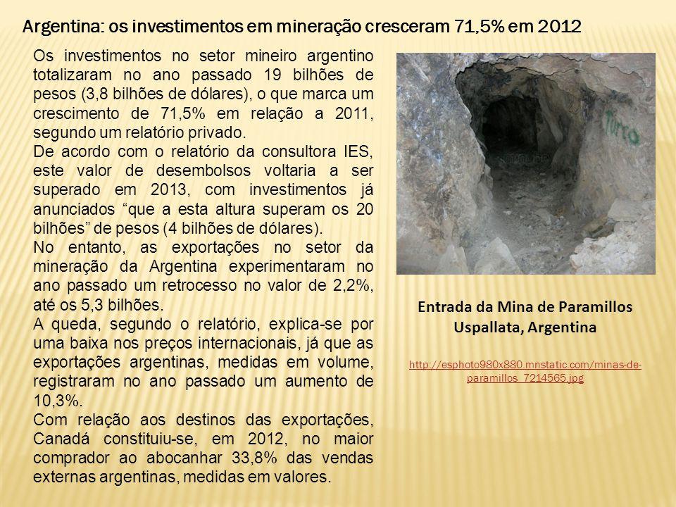 Os investimentos no setor mineiro argentino totalizaram no ano passado 19 bilhões de pesos (3,8 bilhões de dólares), o que marca um crescimento de 71,