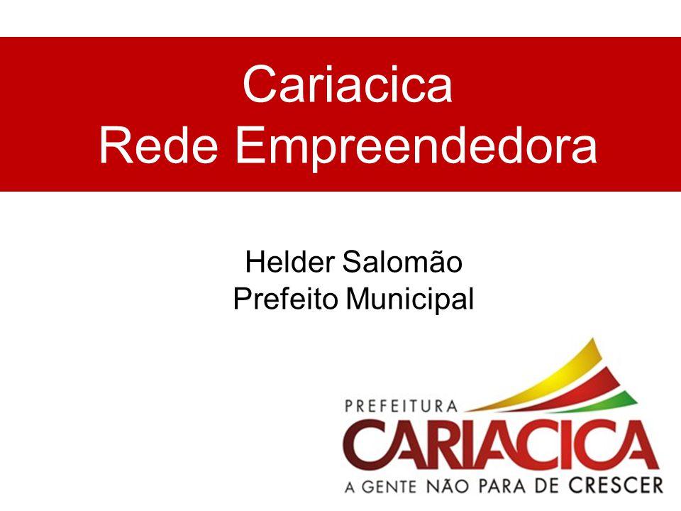 Cariacica Rede Empreendedora Helder Salomão Prefeito Municipal