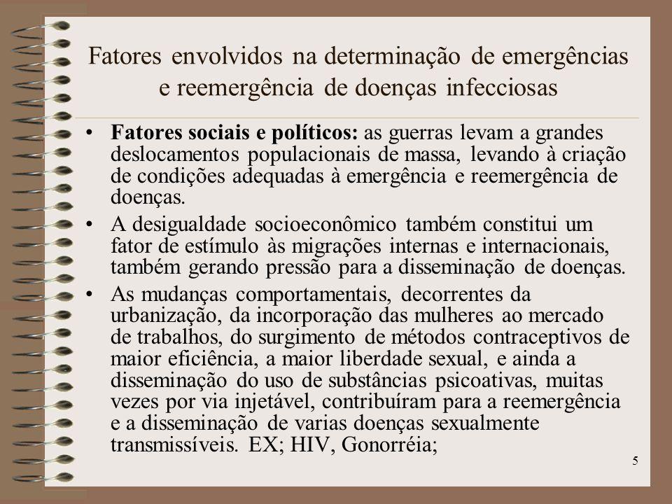 6 Fatores envolvidos na determinação de emergências e reemergência de doenças infecciosas Fatores econômicos: O comércio foi um importante contribuinte para a emergência e disseminação de doenças.