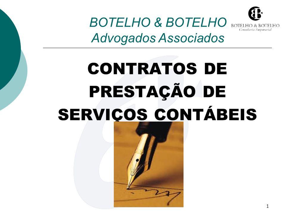 1 BOTELHO & BOTELHO Advogados Associados CONTRATOS DE PRESTAÇÃO DE SERVIÇOS CONTÁBEIS