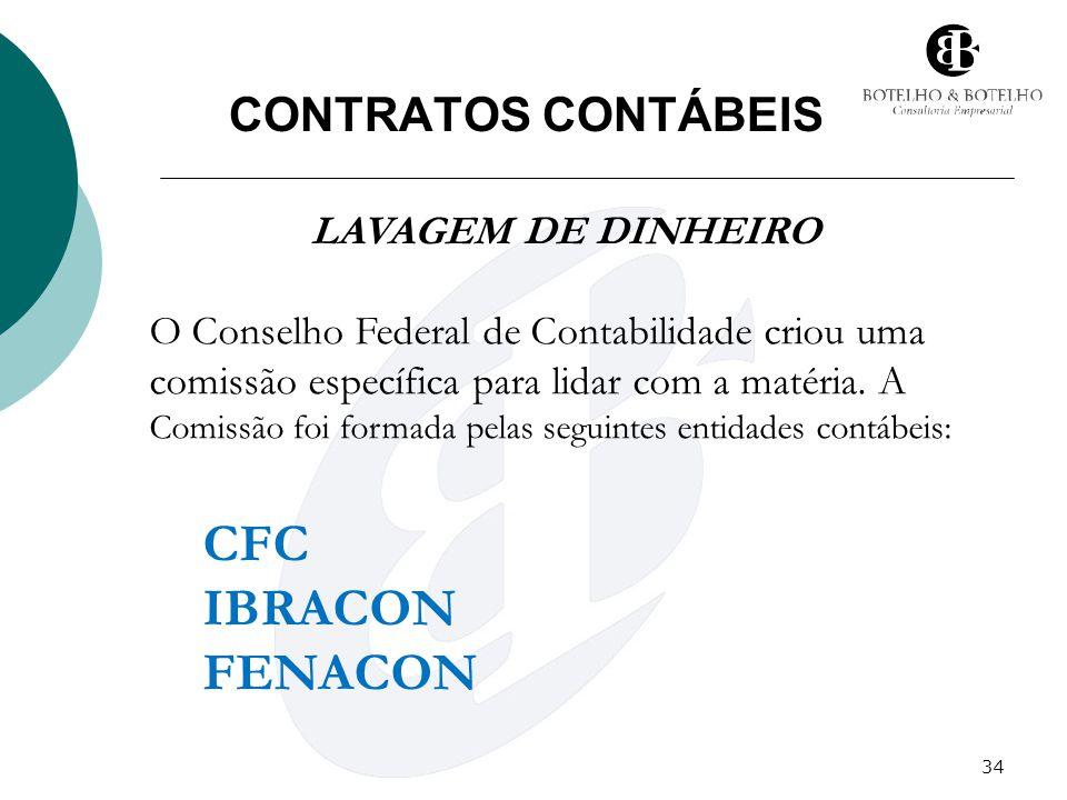 34 CONTRATOS CONTÁBEIS LAVAGEM DE DINHEIRO O Conselho Federal de Contabilidade criou uma comissão específica para lidar com a matéria. A Comissão foi