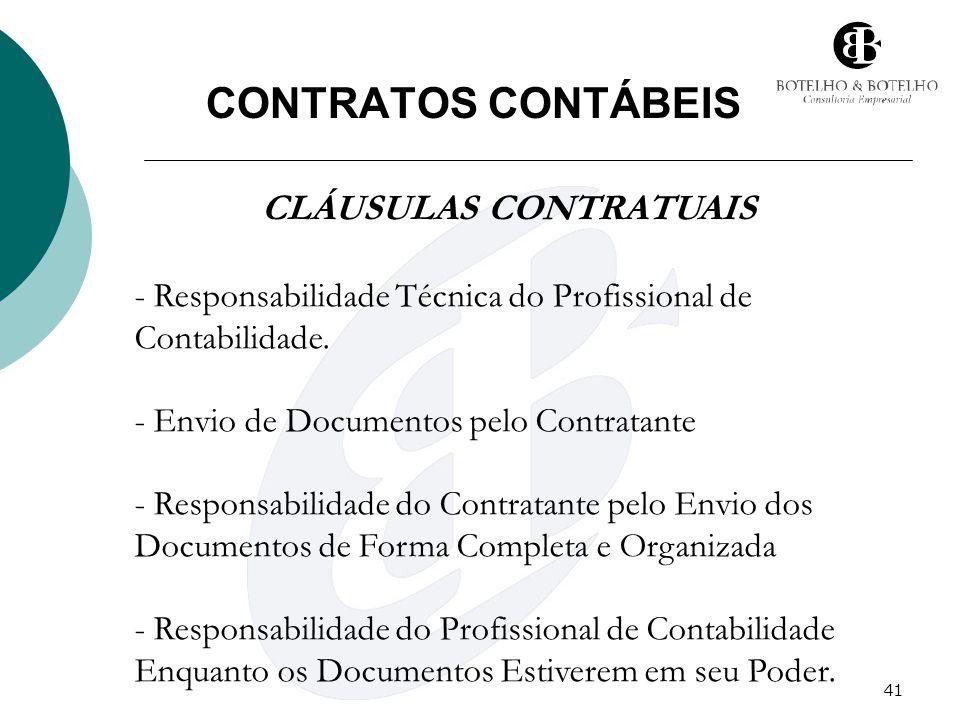 41 CONTRATOS CONTÁBEIS CLÁUSULAS CONTRATUAIS - Responsabilidade Técnica do Profissional de Contabilidade. - Envio de Documentos pelo Contratante - Res