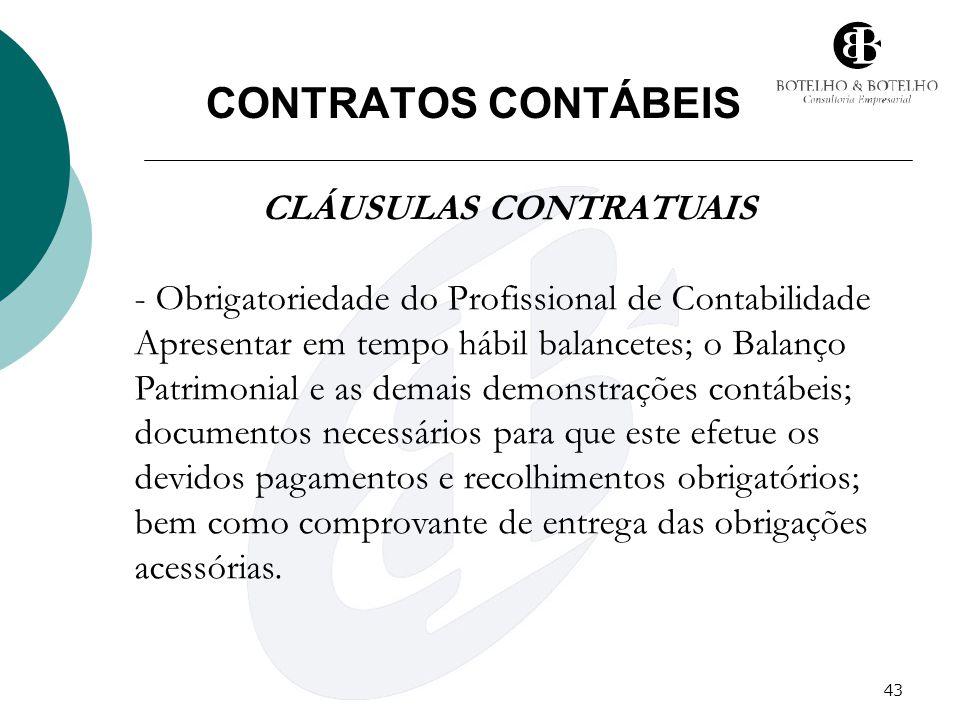 43 CONTRATOS CONTÁBEIS CLÁUSULAS CONTRATUAIS - Obrigatoriedade do Profissional de Contabilidade Apresentar em tempo hábil balancetes; o Balanço Patrim