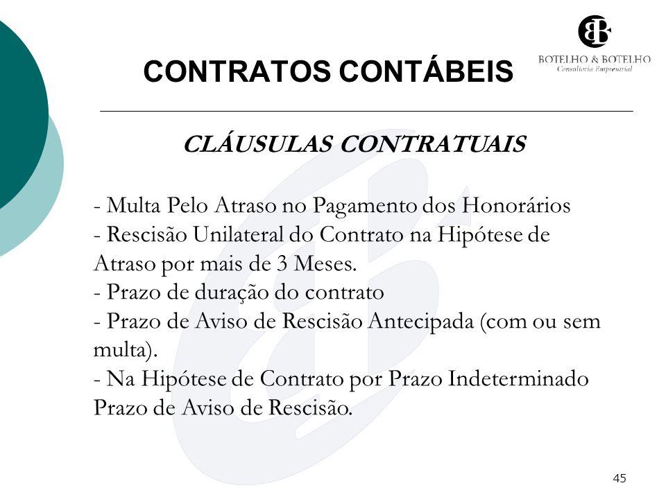 45 CONTRATOS CONTÁBEIS CLÁUSULAS CONTRATUAIS - Multa Pelo Atraso no Pagamento dos Honorários - Rescisão Unilateral do Contrato na Hipótese de Atraso p