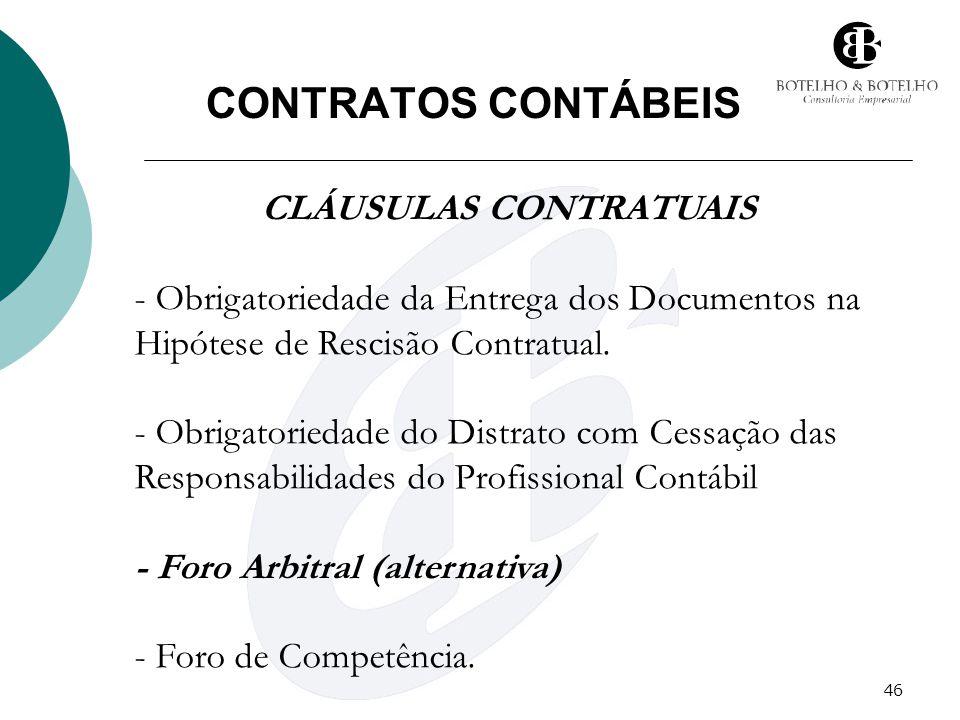 46 CONTRATOS CONTÁBEIS CLÁUSULAS CONTRATUAIS - Obrigatoriedade da Entrega dos Documentos na Hipótese de Rescisão Contratual. - Obrigatoriedade do Dist