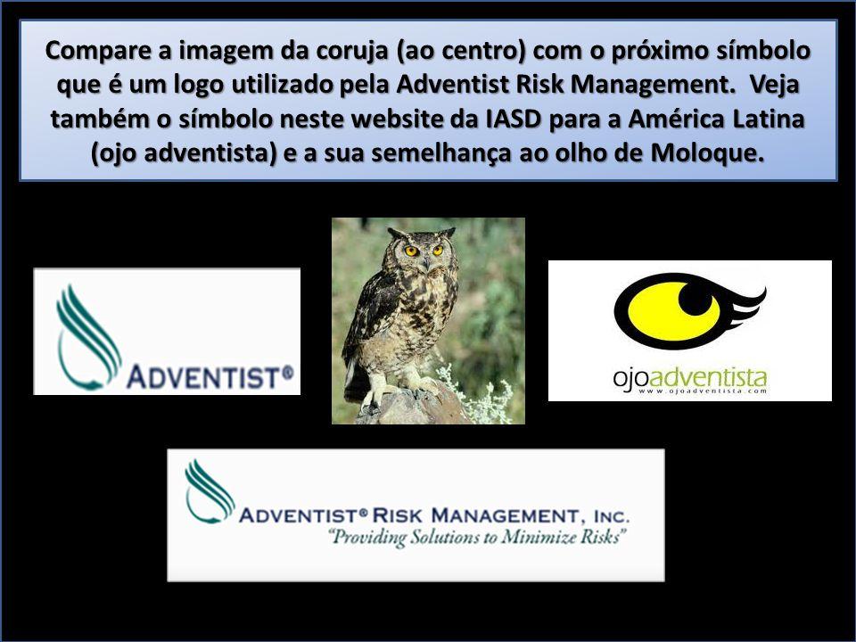 Compare a imagem da coruja (ao centro) com o próximo símbolo que é um logo utilizado pela Adventist Risk Management. Veja também o símbolo neste websi