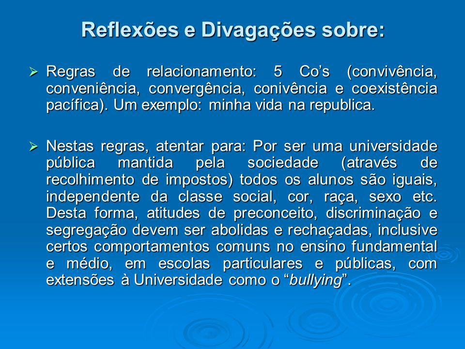 Regras de relacionamento: 5 Cos (convivência, conveniência, convergência, conivência e coexistência pacífica). Um exemplo: minha vida na republica. Re