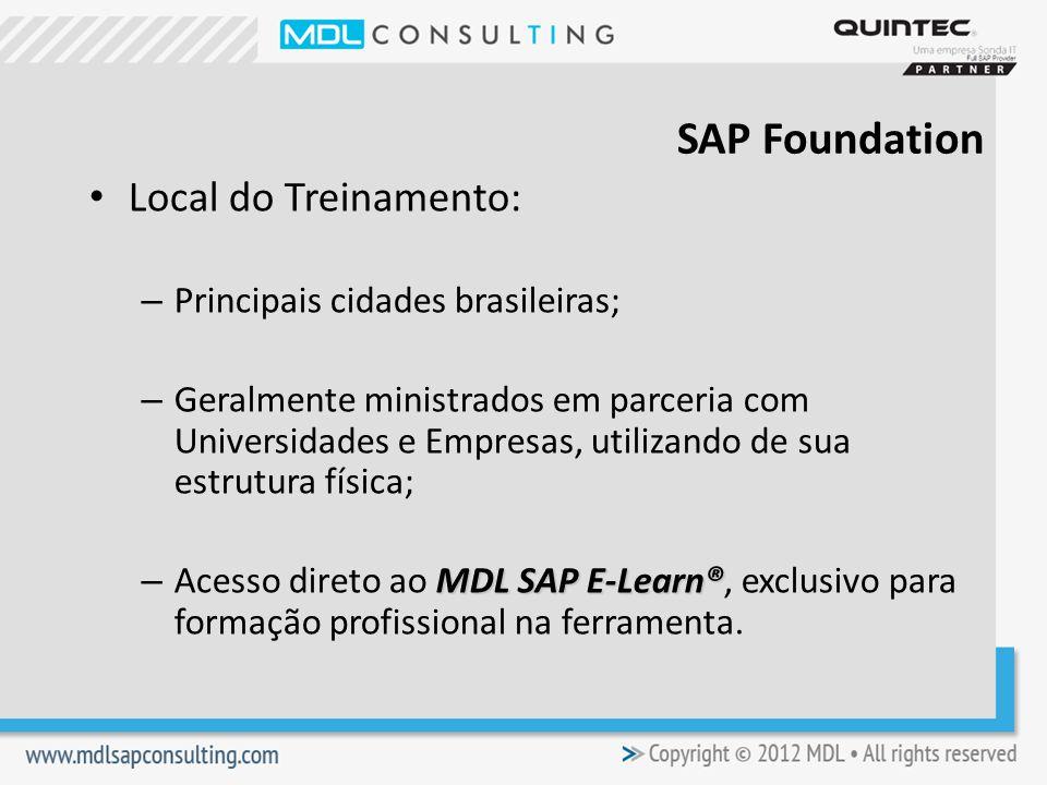 Local do Treinamento: – Principais cidades brasileiras; – Geralmente ministrados em parceria com Universidades e Empresas, utilizando de sua estrutura física; MDL SAP E-Learn® – Acesso direto ao MDL SAP E-Learn®, exclusivo para formação profissional na ferramenta.