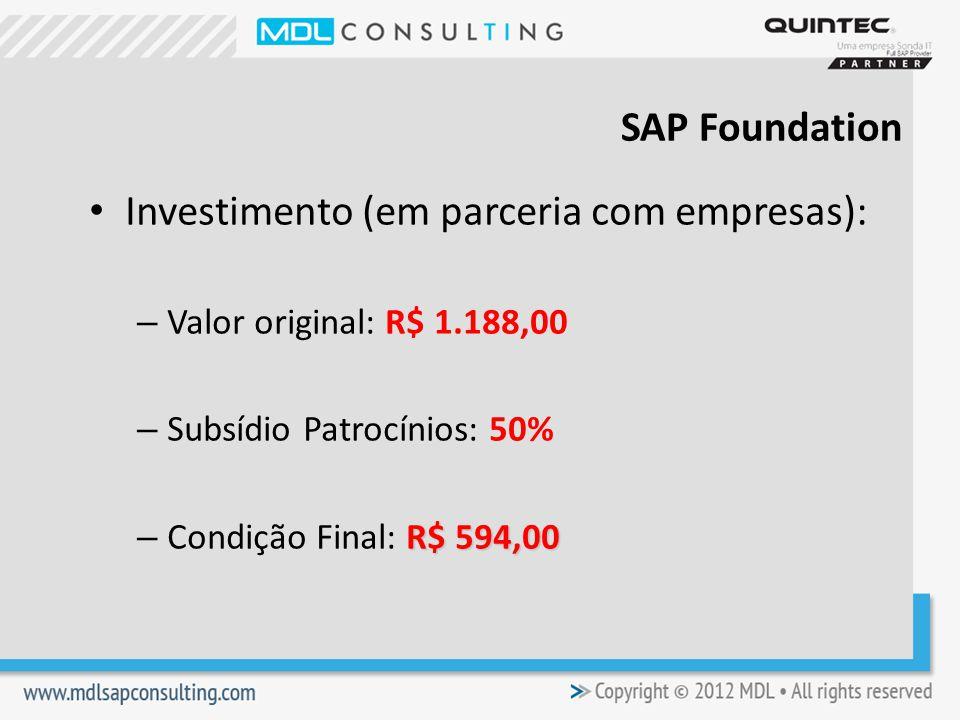 Investimento (em parceria com empresas): – Valor original: R$ 1.188,00 – Subsídio Patrocínios: 50% R$ 594,00 – Condição Final: R$ 594,00 SAP Foundation