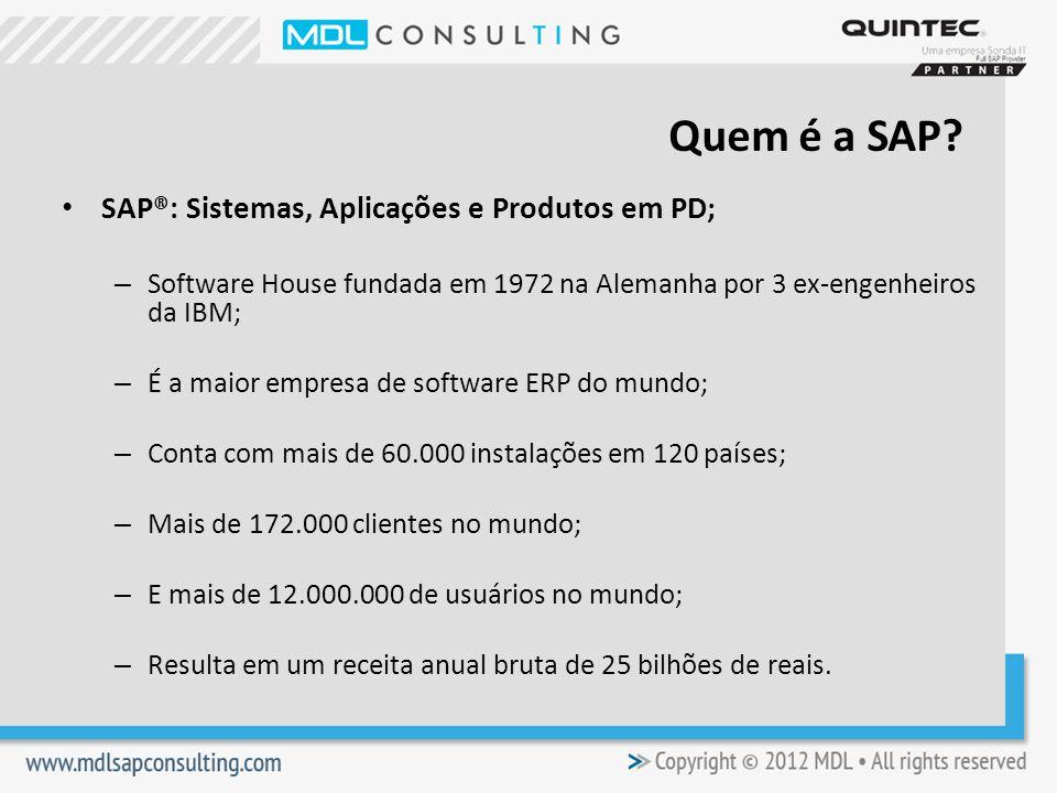 SAP®: Sistemas, Aplicações e Produtos em PD; – Software House fundada em 1972 na Alemanha por 3 ex-engenheiros da IBM; – É a maior empresa de software ERP do mundo; – Conta com mais de 60.000 instalações em 120 países; – Mais de 172.000 clientes no mundo; – E mais de 12.000.000 de usuários no mundo; – Resulta em um receita anual bruta de 25 bilhões de reais.