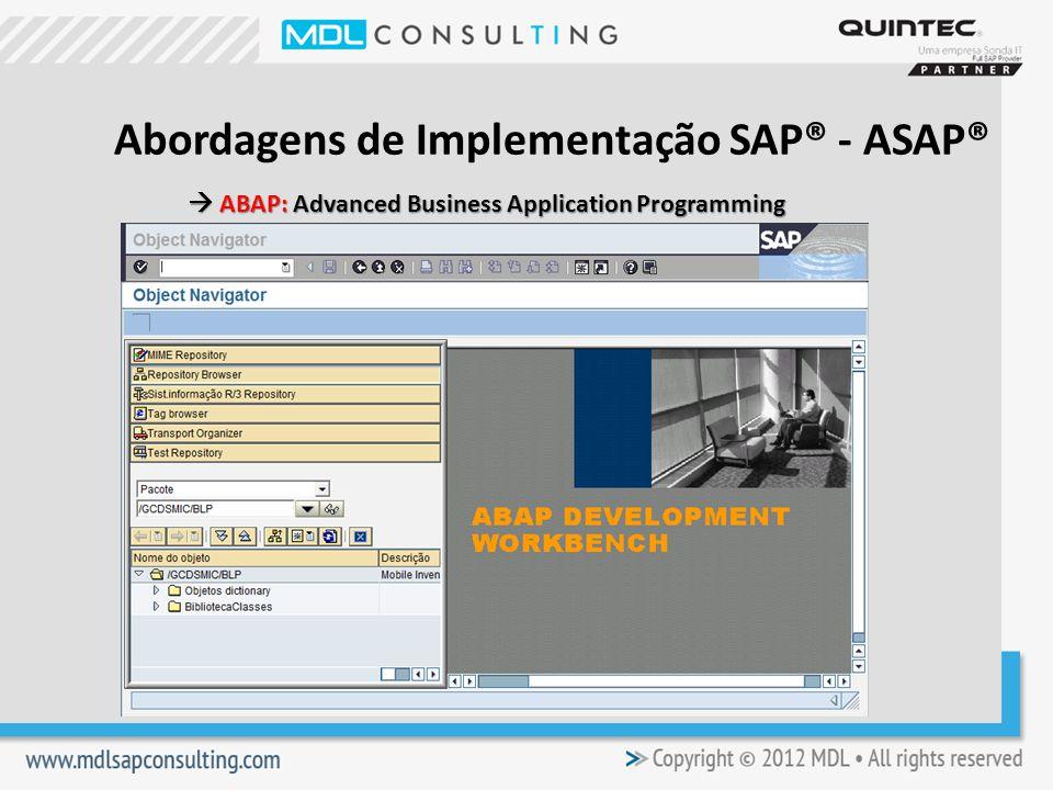 ABAP: Advanced Business Application Programming ABAP: Advanced Business Application Programming Abordagens de Implementação SAP® - ASAP®