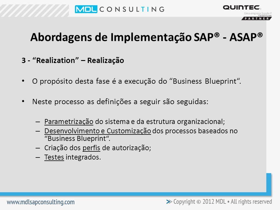 3 - Realization – Realização O propósito desta fase é a execução do Business Blueprint.