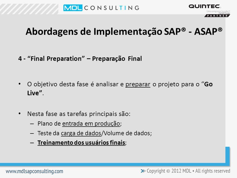 4 - Final Preparation – Preparação Final Go Live O objetivo desta fase é analisar e preparar o projeto para o Go Live.