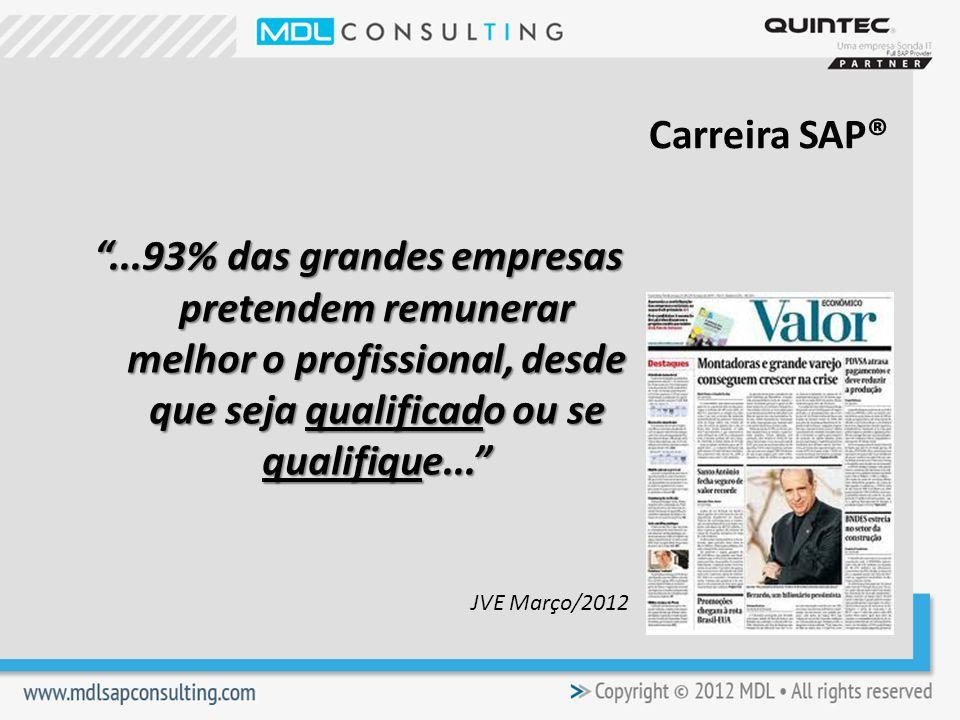 ...93% das grandes empresas pretendem remunerar melhor o profissional, desde que seja qualificado ou se qualifique...