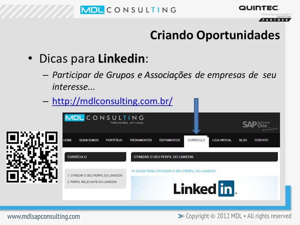 Linkedin Dicas para Linkedin: Grupos e Associações – Participar de Grupos e Associações de empresas de seu interesse...