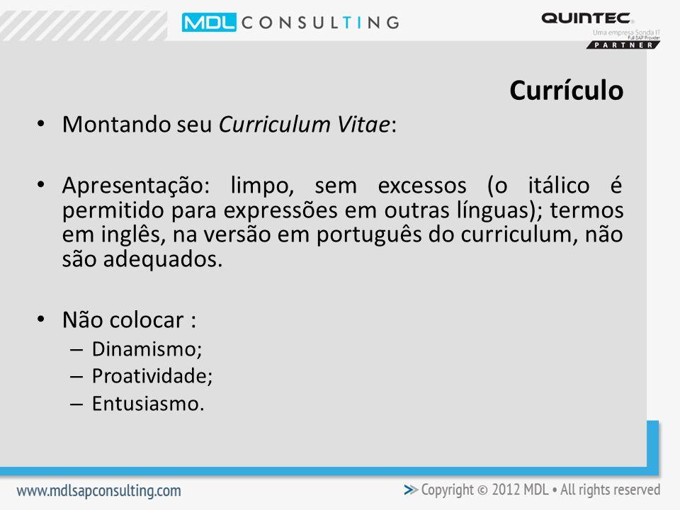 Montando seu Curriculum Vitae: Apresentação: limpo, sem excessos (o itálico é permitido para expressões em outras línguas); termos em inglês, na versão em português do curriculum, não são adequados.