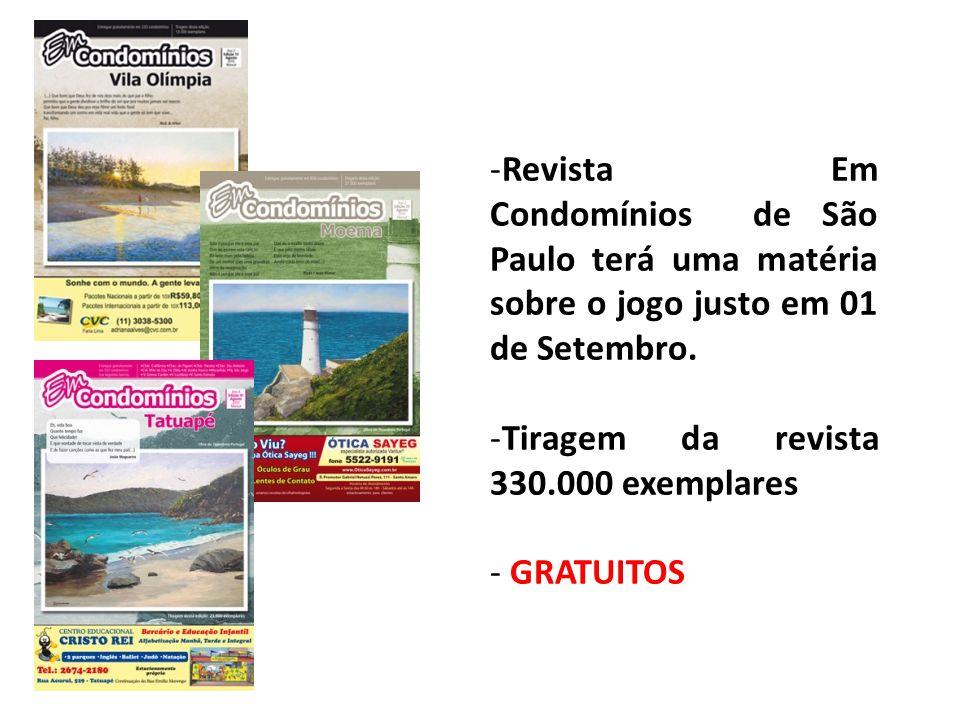 -Revista Em Condomínios de São Paulo terá uma matéria sobre o jogo justo em 01 de Setembro.