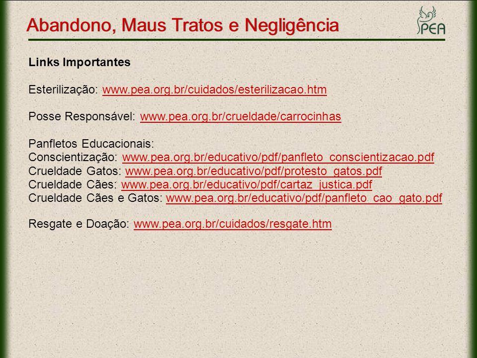 Links Importantes Esterilização: www.pea.org.br/cuidados/esterilizacao.htmwww.pea.org.br/cuidados/esterilizacao.htm Posse Responsável: www.pea.org.br/