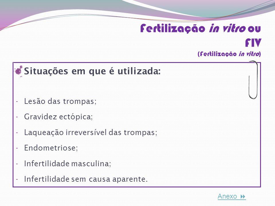 Indução da ovulação Aspiração folicular Cirurgia Tratamento hormonal Tratamento da endometriose (químico ou cirúrgico) Reverso da laqueação Tratamento hormonal