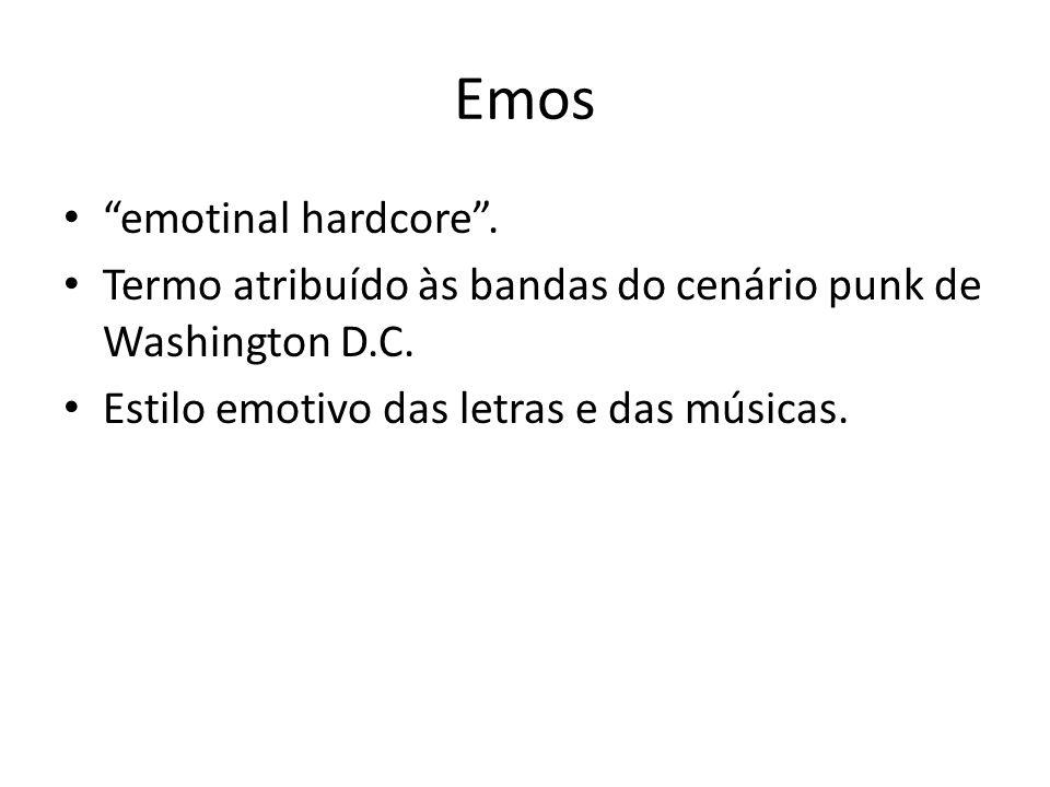 Emos emotinal hardcore.Termo atribuído às bandas do cenário punk de Washington D.C.