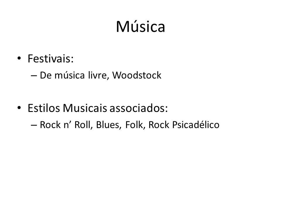 Música Festivais: – De música livre, Woodstock Estilos Musicais associados: – Rock n Roll, Blues, Folk, Rock Psicadélico
