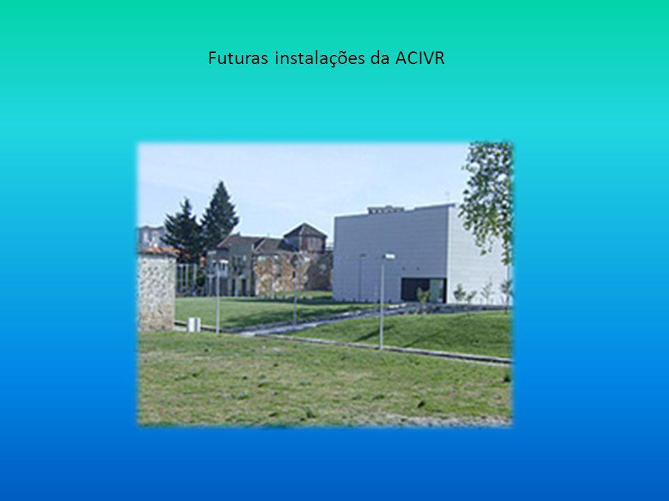 Futuras instalações da ACIVR