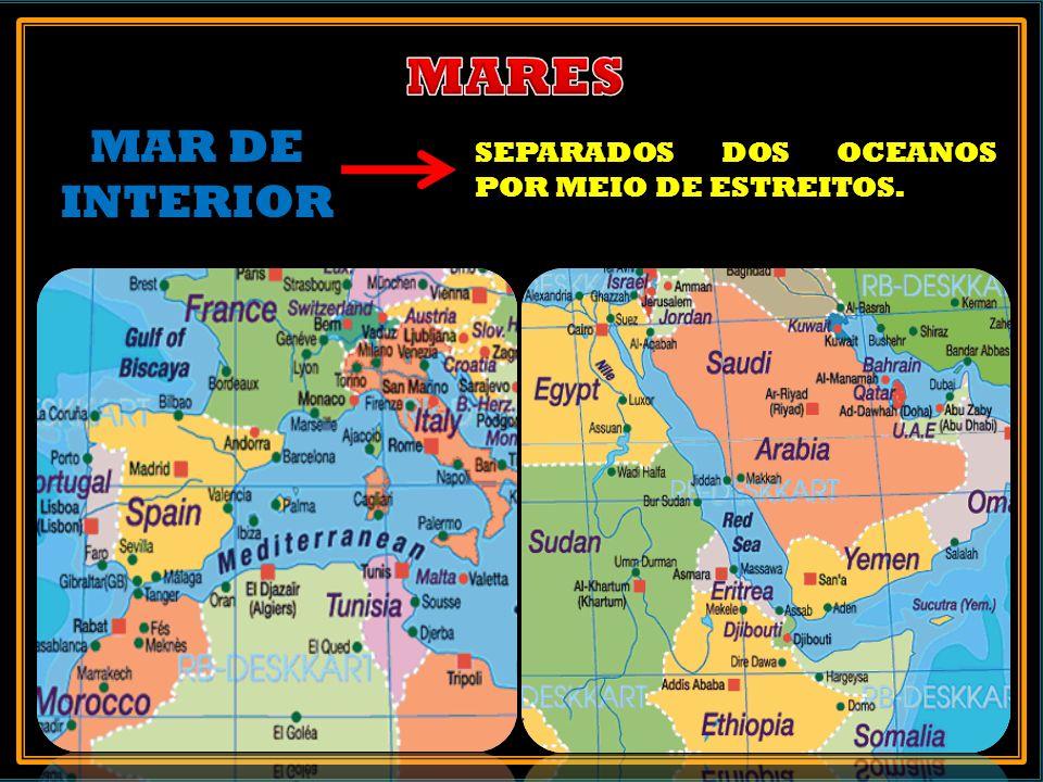 SEPARADOS DOS OCEANOS POR MEIO DE ESTREITOS. MAR DE INTERIOR