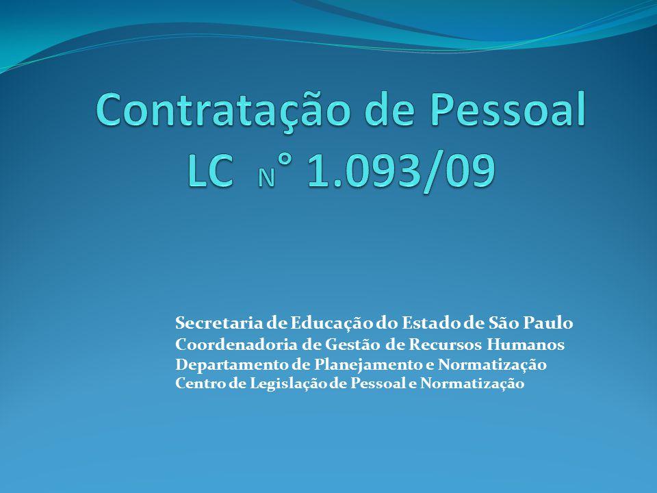 Secretaria de Educação do Estado de São Paulo Coordenadoria de Gestão de Recursos Humanos Departamento de Planejamento e Normatização Centro de Legisl