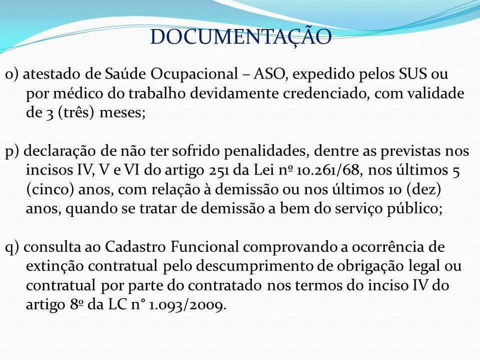 o) atestado de Saúde Ocupacional – ASO, expedido pelos SUS ou por médico do trabalho devidamente credenciado, com validade de 3 (três) meses; p) decla