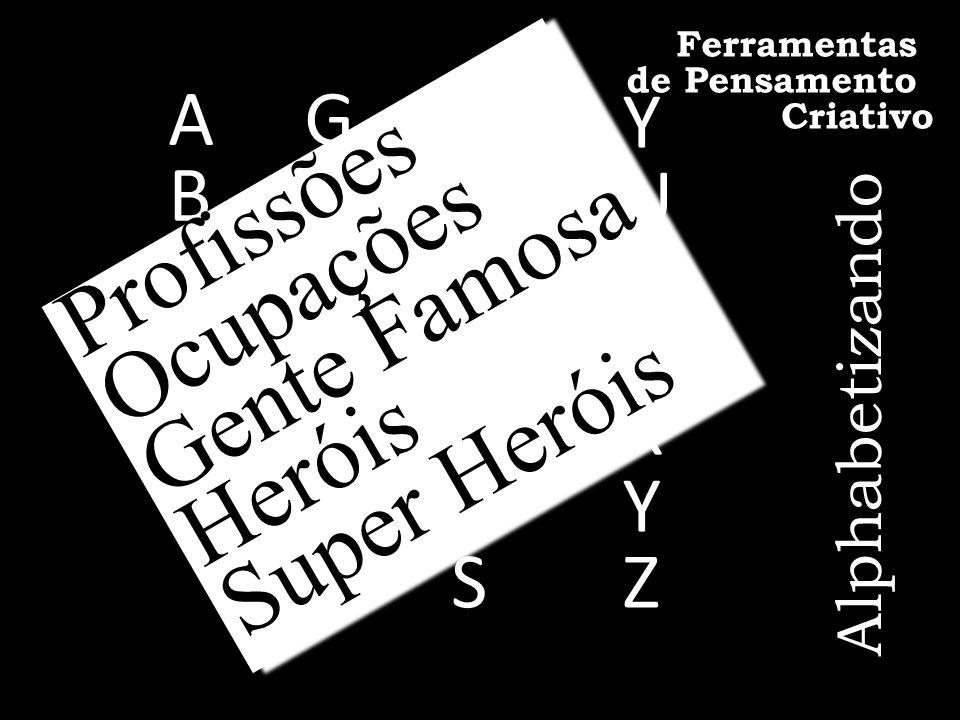 ABCDEFABCDEF GHIJKLGHIJKL MNOPQRSMNOPQRS YUVWXYZYUVWXYZ Profissões Ocupações Gente Famosa Heróis Super Heróis Profissões Ocupações Gente Famosa Heróis