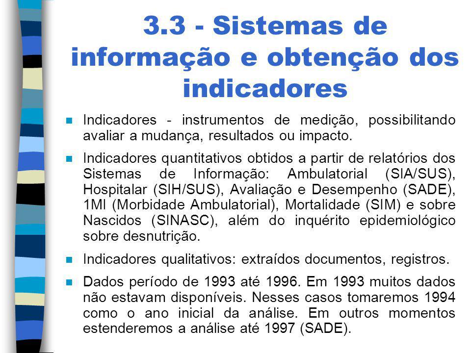 3.3 - Sistemas de informação e obtenção dos indicadores n Indicadores - instrumentos de medição, possibilitando avaliar a mudança, resultados ou impac