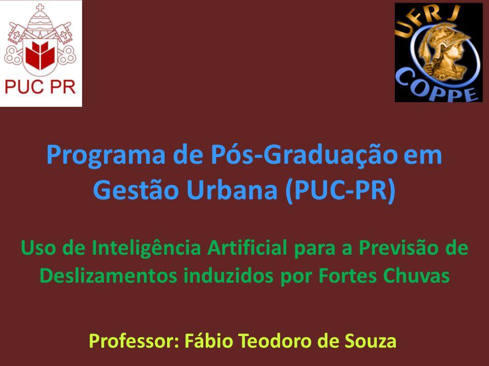 Programa de Pós-Graduação em Gestão Urbana (PUC-PR) Uso de Inteligência Artificial para a Previsão de Deslizamentos induzidos por Fortes Chuvas Profes