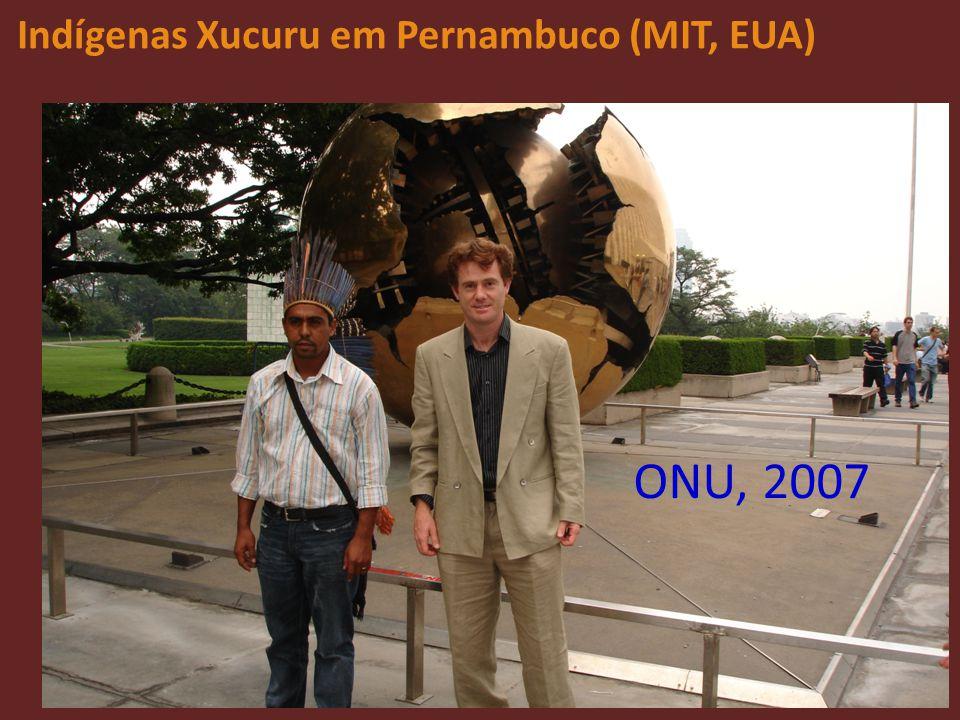 Indígenas Xucuru em Pernambuco (MIT, EUA) ONU, 2007