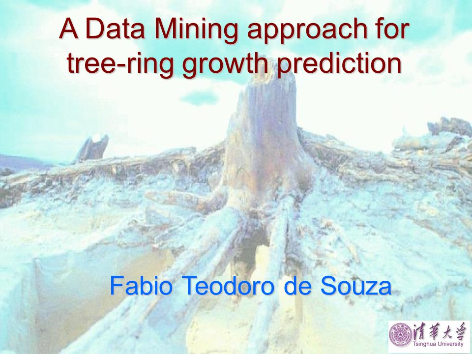 A Data Mining approach for tree-ring growth prediction Fabio Teodoro de Souza