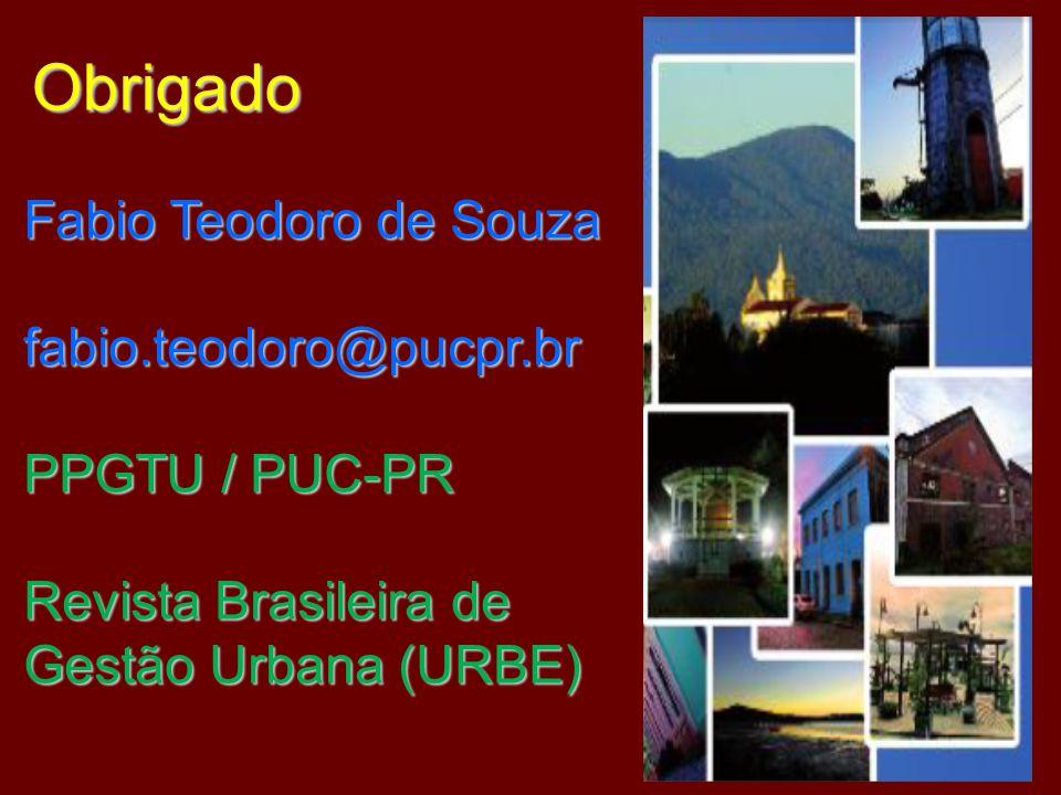 Obrigado fabio.teodoro@pucpr.br PPGTU / PUC-PR Revista Brasileira de Gestão Urbana (URBE)