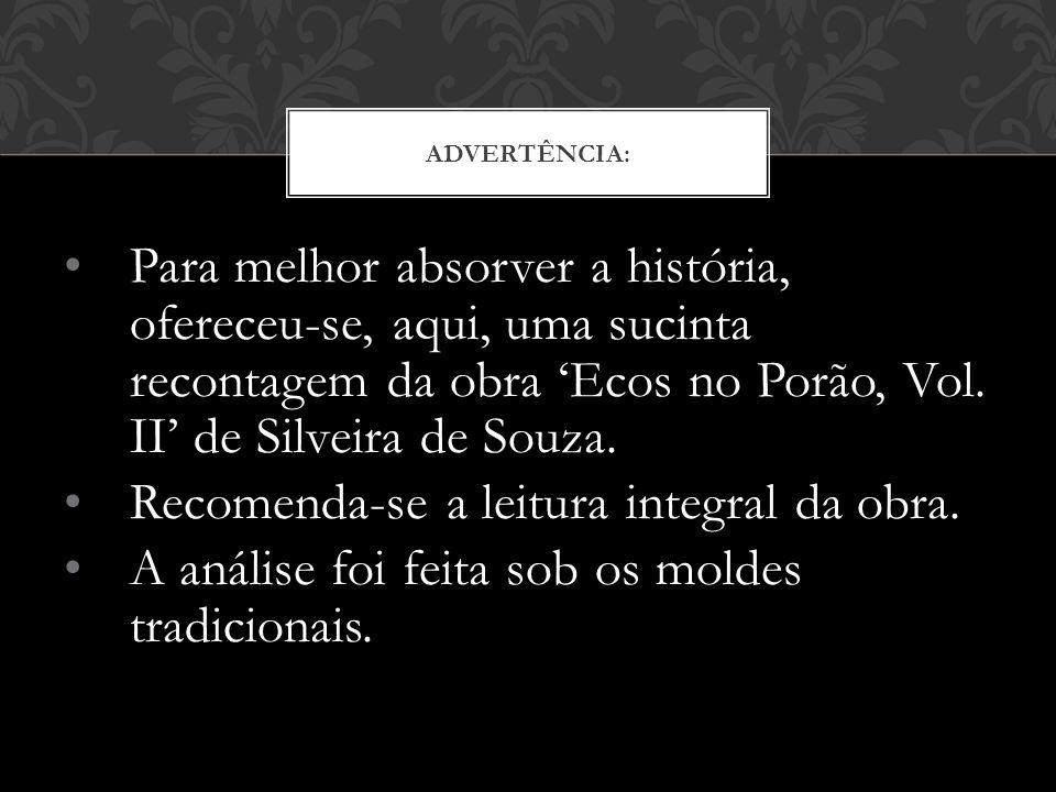 Para melhor absorver a história, ofereceu-se, aqui, uma sucinta recontagem da obra Ecos no Porão, Vol.