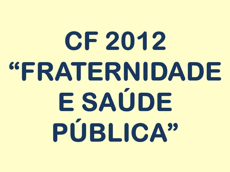 CF 2012 FRATERNIDADE E SAÚDE PÚBLICA
