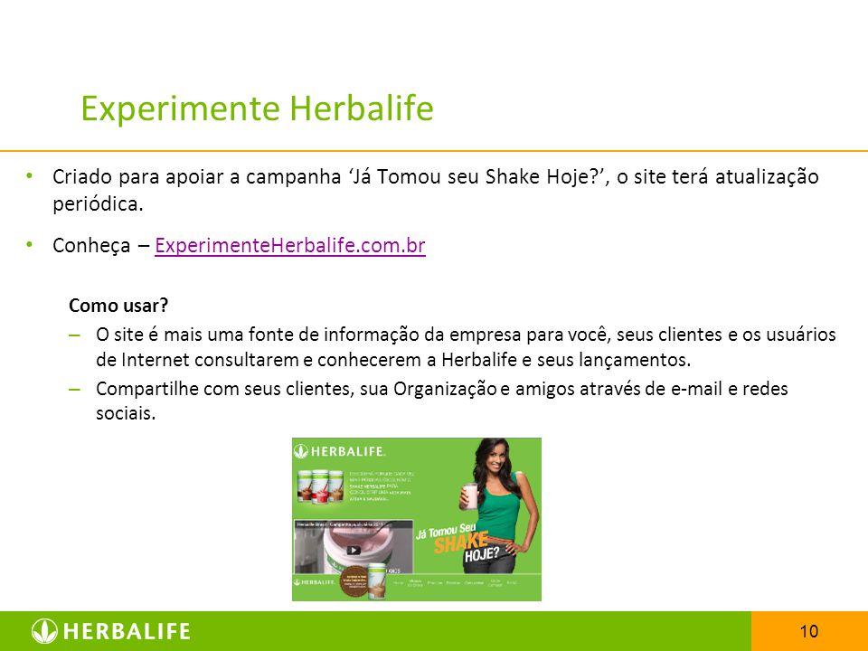 10 Experimente Herbalife Criado para apoiar a campanha Já Tomou seu Shake Hoje?, o site terá atualização periódica. Conheça – ExperimenteHerbalife.com