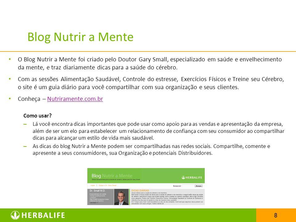 8 Blog Nutrir a Mente O Blog Nutrir a Mente foi criado pelo Doutor Gary Small, especializado em saúde e envelhecimento da mente, e traz diariamente di