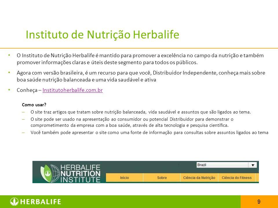 9 Instituto de Nutrição Herbalife O Instituto de Nutrição Herbalife é mantido para promover a excelência no campo da nutrição e também promover inform