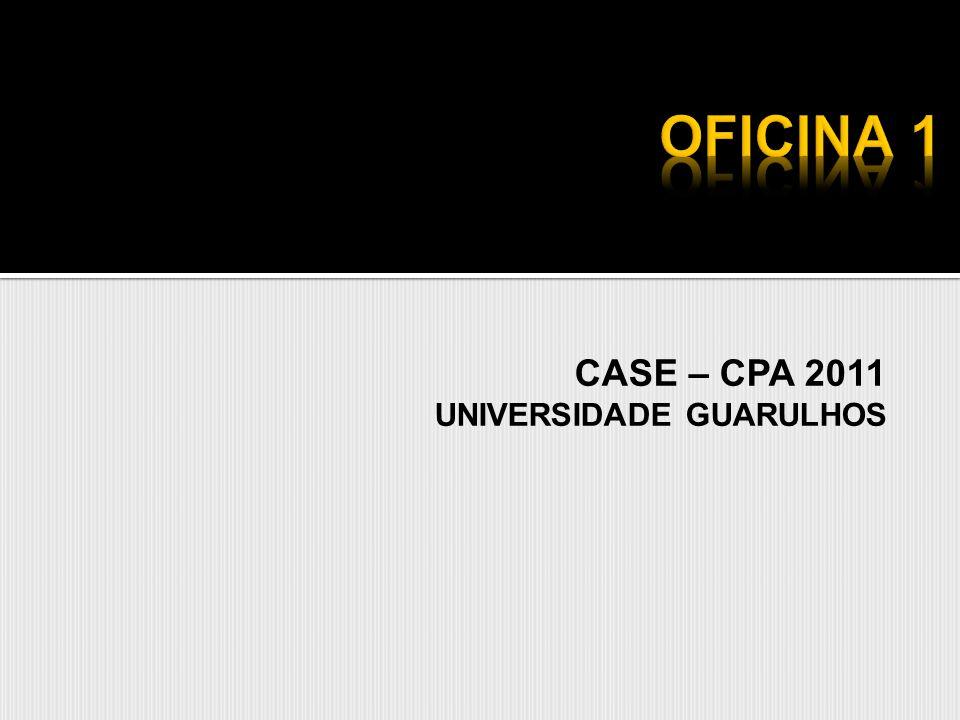 CASE – CPA 2011 UNIVERSIDADE GUARULHOS