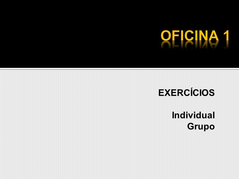 EXERCÍCIOS Individual Grupo