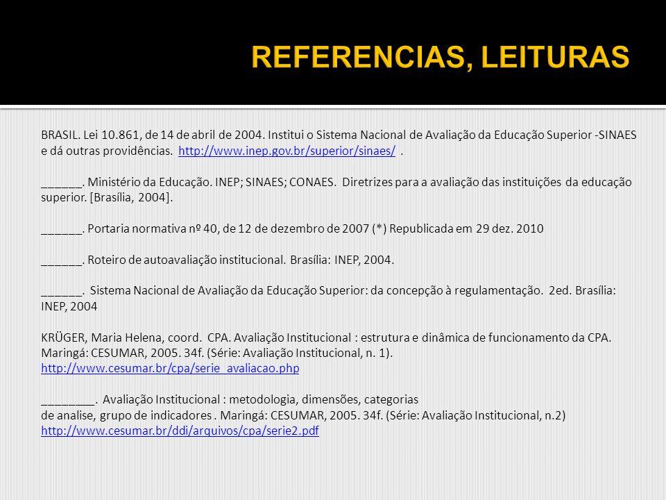 BRASIL. Lei 10.861, de 14 de abril de 2004. Institui o Sistema Nacional de Avaliação da Educação Superior -SINAES e dá outras providências. http://www
